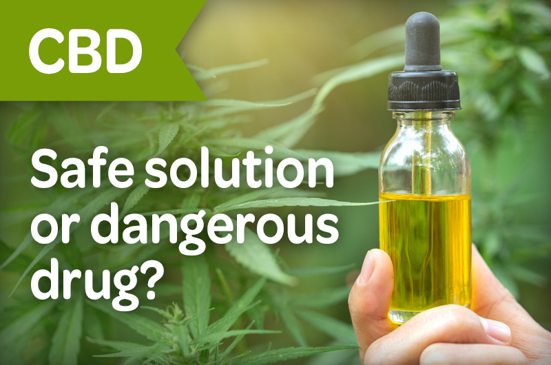 CBD safe solution or dangerous drug