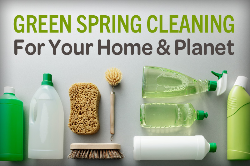 Green spring cleaning products for your home and planet