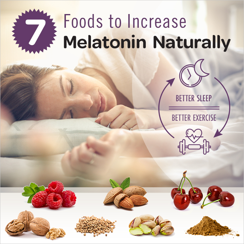 7 Melatonin Foods, better sleep = better exercise